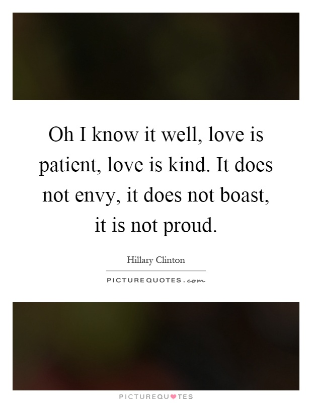 Love Is Patient Love Is Kind Quote Custom Oh I Know It Well Love Is Patient Love Is Kindit Does Not
