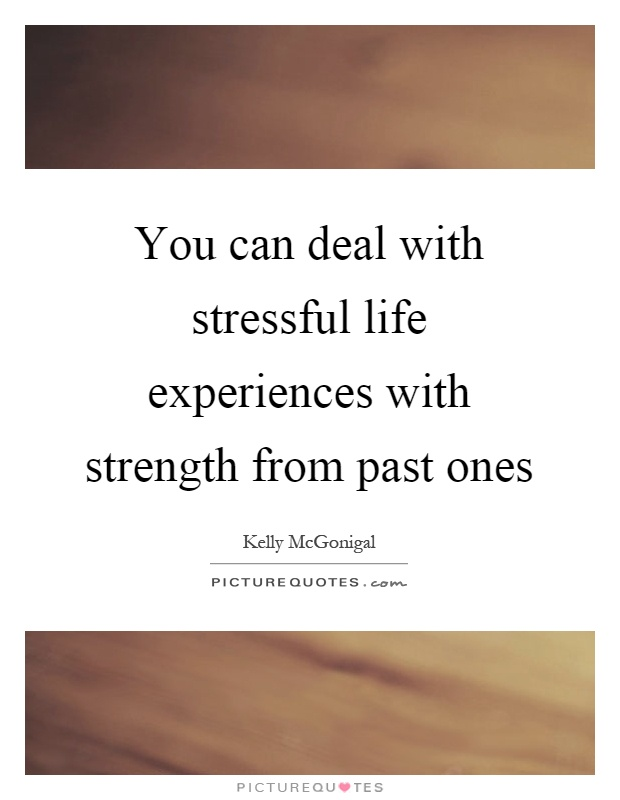 Stressful Life Quotes Interesting You Can Deal With Stressful Life Experiences With Strength From