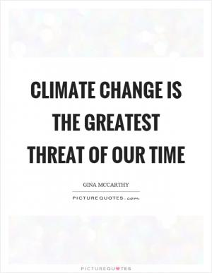 climate is an angry beast and we are poking at it with