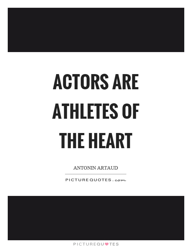 Actors are athletes of the heart Picture Quote #1
