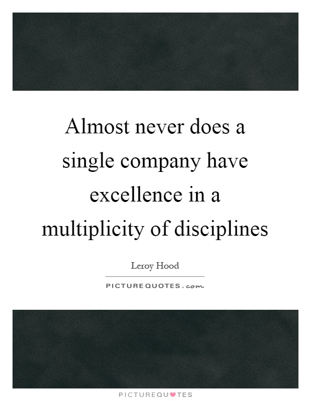 Almost never does a single company have excellence in a multiplicity of disciplines Picture Quote #1