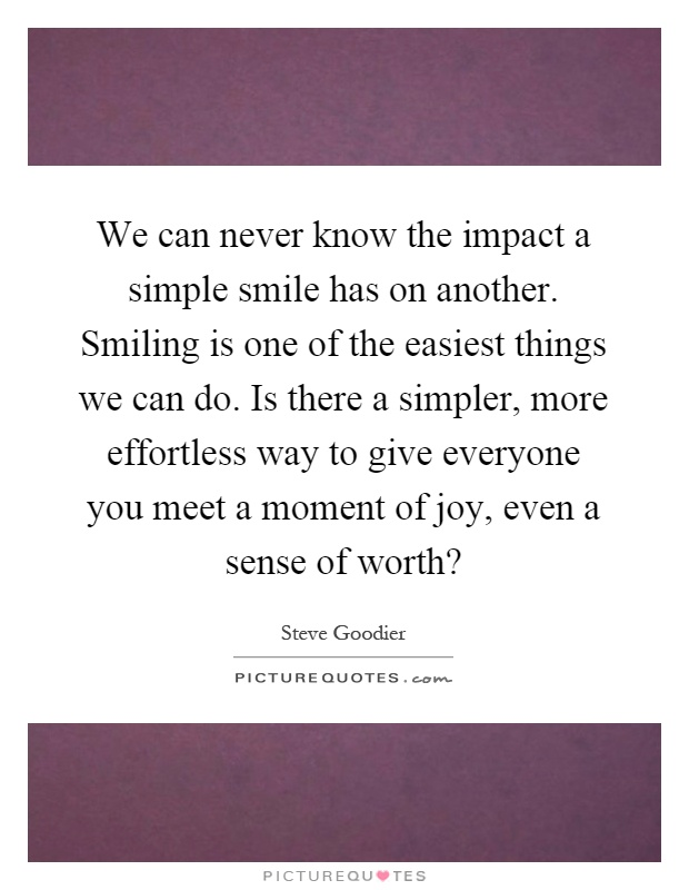 we can never know the impact a simple smile has on another