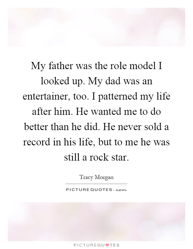 my father my role model My role model essay  2013 depression throughout my life my father had always been what i thought growing up a perfect role model,.