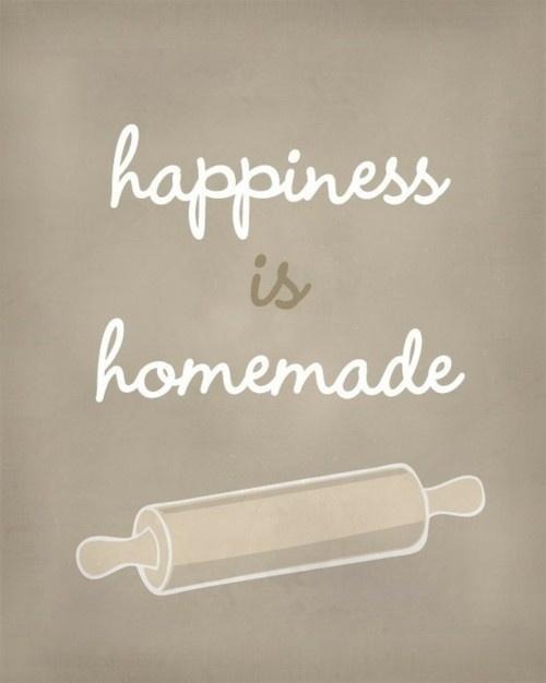 Happiness is homemade Picture Quote #1