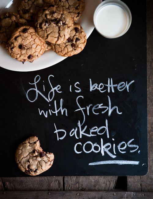 Life is better with fresh baked cookies Picture Quote #1
