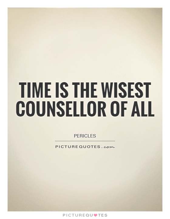 Time is the wisest counsellor of all Picture Quote #1
