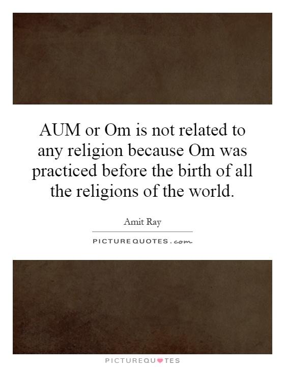 Aum Quotes Aum Sayings Aum Picture Quotes