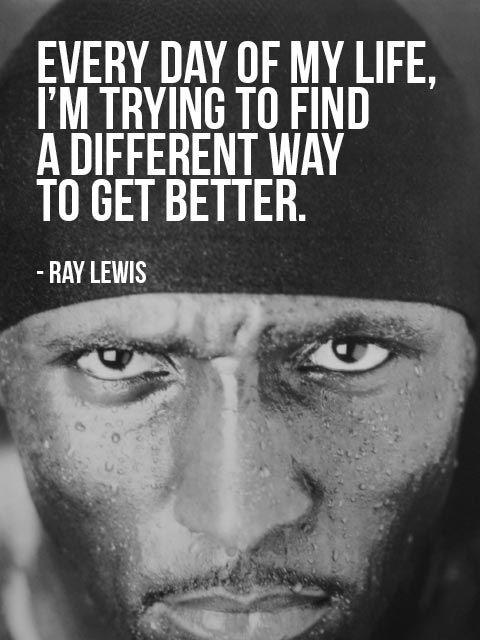 Every day of my life, I'm trying to find a different way to get better Picture Quote #1
