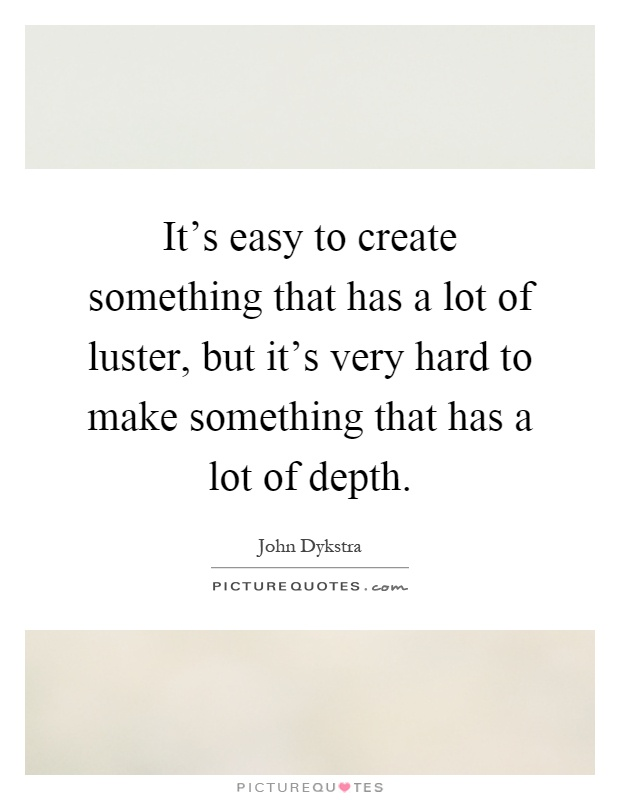 Luster quotes luster sayings luster picture quotes for Something hard to draw