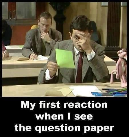 My first reaction when I see the question paper Picture Quote #1