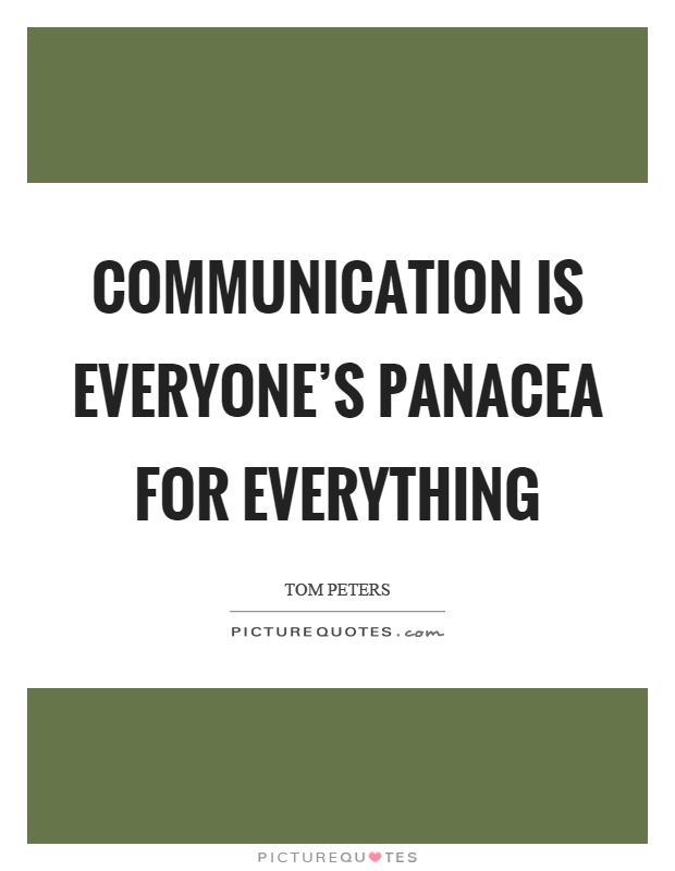 Communication is everyone's panacea for everything Picture Quote #1