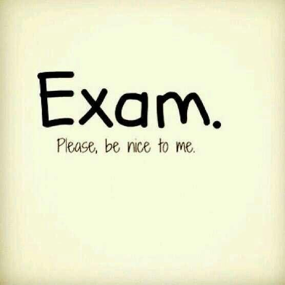 Exam. Please be nice to me Picture Quote #1