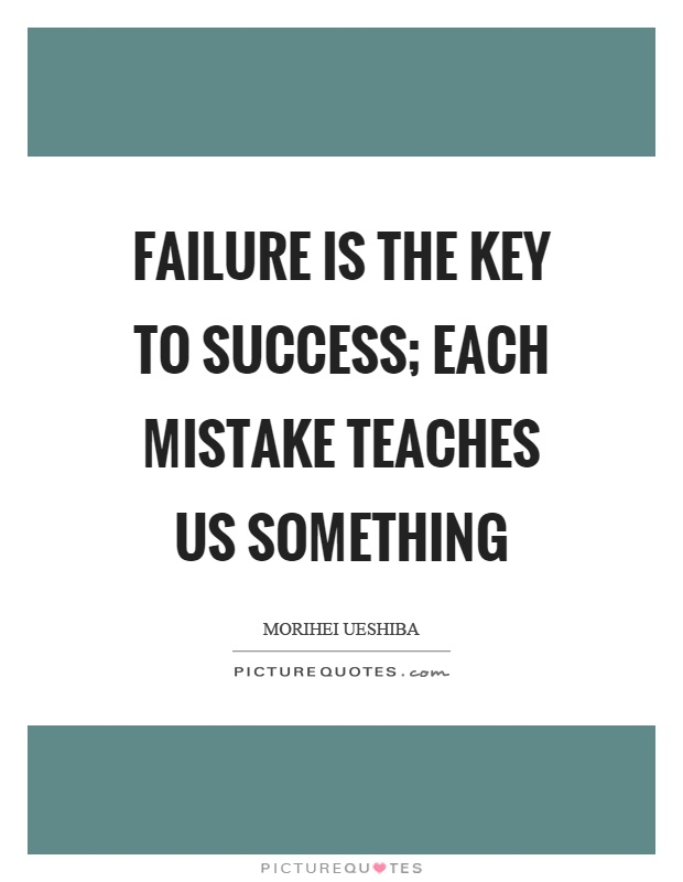 Failure is the key to success; each mistake teaches us something Picture Quote #1