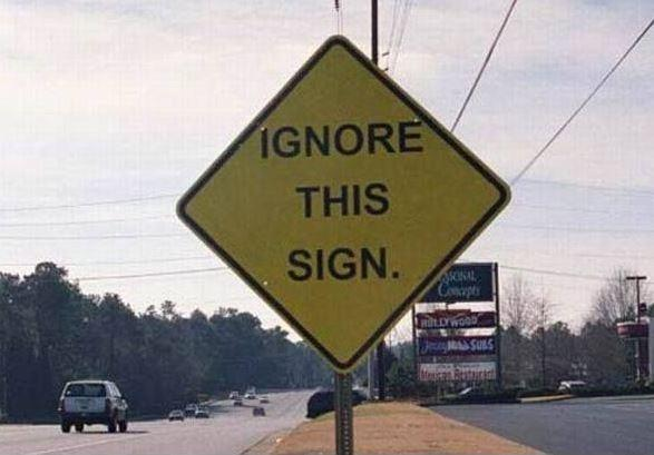 Ignore this sign Picture Quote #1
