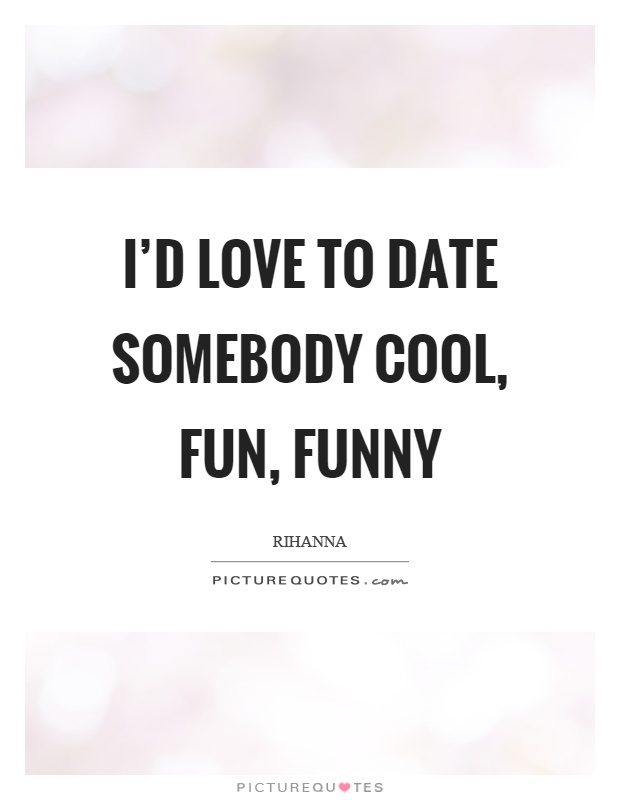 Funny dating quotes and sayings