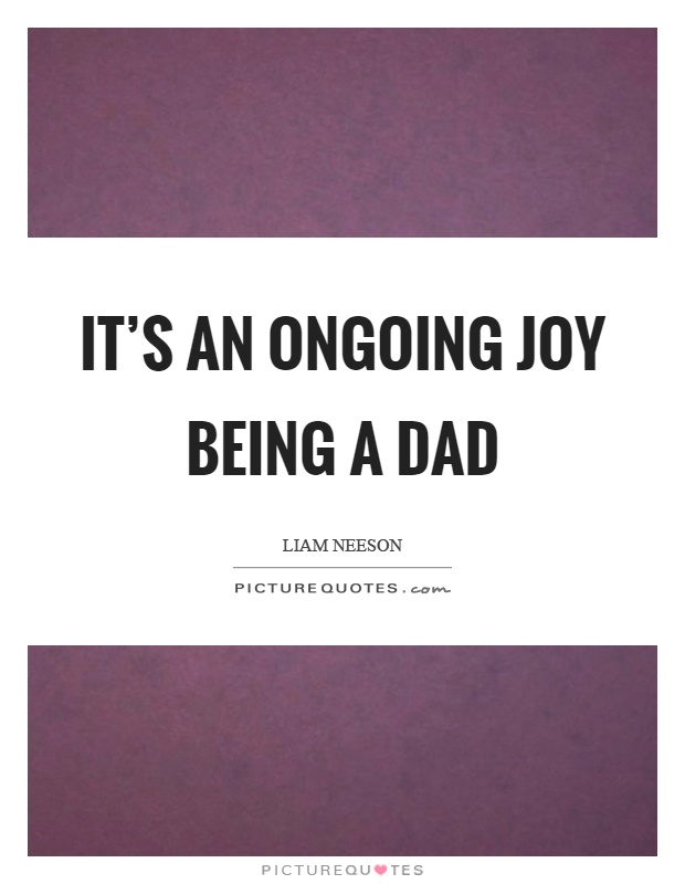 224 ongoing quotes by quotesurf for Being a good dad quotes
