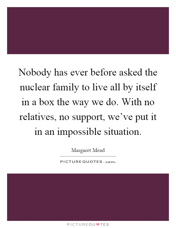 are nuclear families no longer the But it is not well understood why the married couple—or nuclear family—works so well for kids the real roots of the nuclear family by kay hymowitz.
