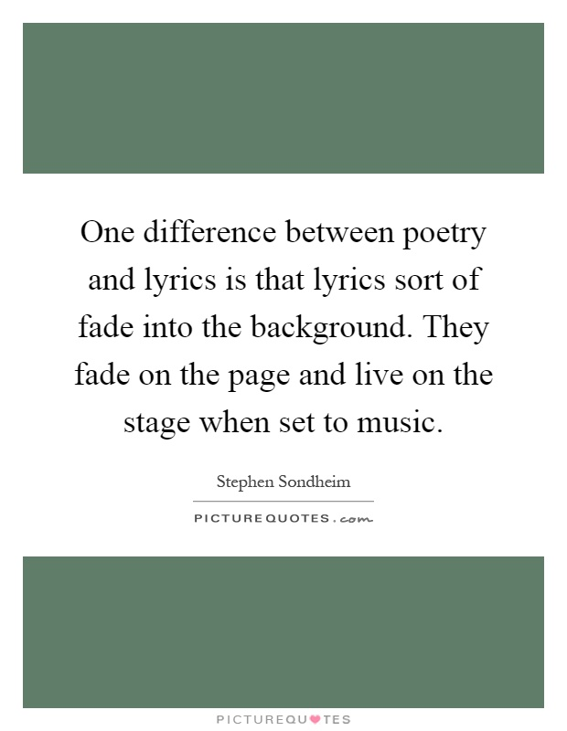 difference between song lyrics and poetry Poetry and song lyrics are similar to each here are some thoughts about the similarities and differences between lyrics and poetry poetry vs lyrics smf.