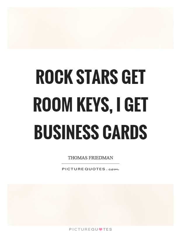 Rock stars get room keys i get business cards picture quotes rock stars get room keys i get business cards reheart Images