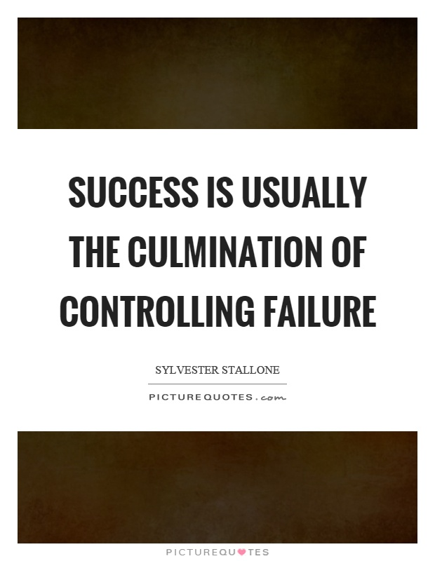 Success is usually the culmination of controlling failure Picture Quote #1