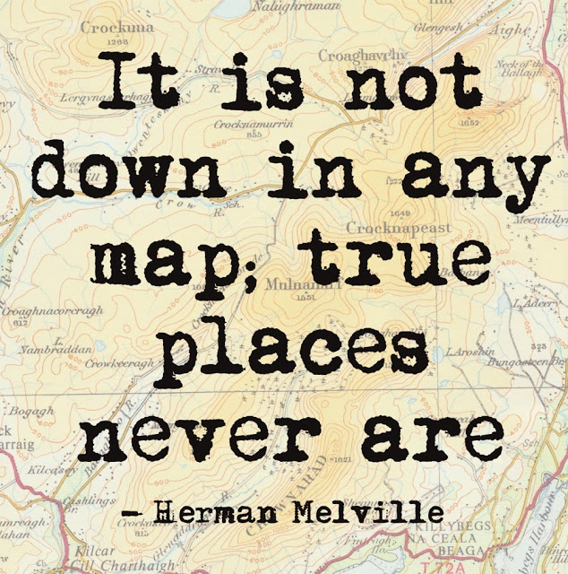 It is not down in any map; true places never are Picture Quote #2