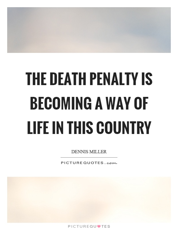 The death penalty is becoming a way of life in this country Picture Quote #1
