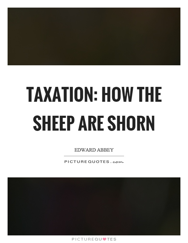 Taxation: how the sheep are shorn Picture Quote #1