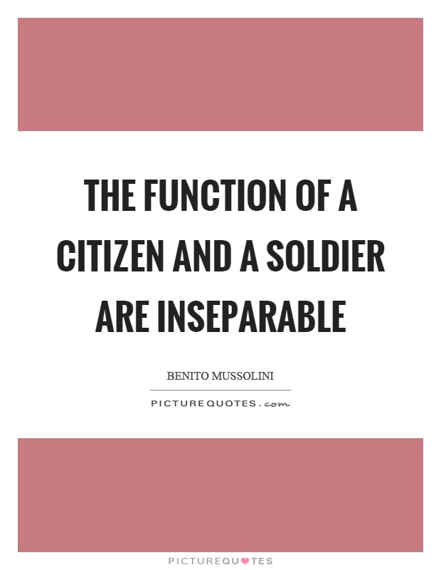 The function of a citizen and a soldier are inseparable Picture Quote #1
