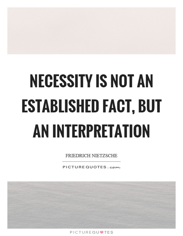Necessity is not an established fact, but an interpretation Picture Quote #1