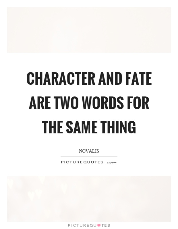 Character and fate are two words for the same thing Picture Quote #1