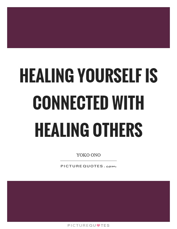 Healing yourself is connected with healing others Picture Quote #1