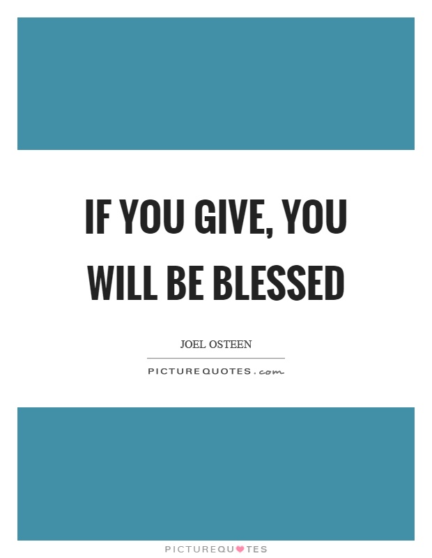 If you give, you will be blessed Picture Quote #1