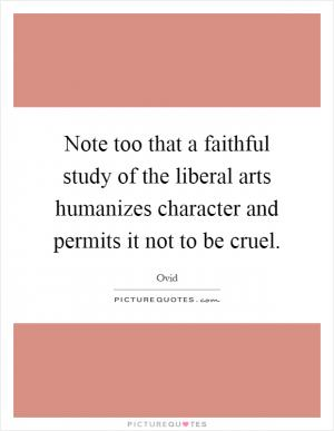 """the purpose of a liberal arts One answer: """"through reading/learning, you learn much more about the world and about life then you would have in your lifetime if you had just gone about doing other things."""
