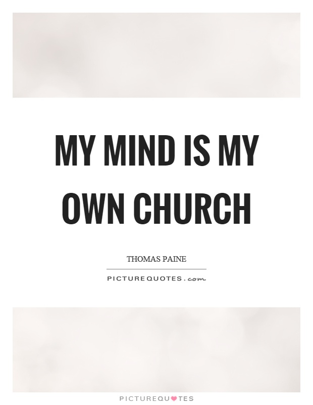 My mind is my own church Picture Quote #1