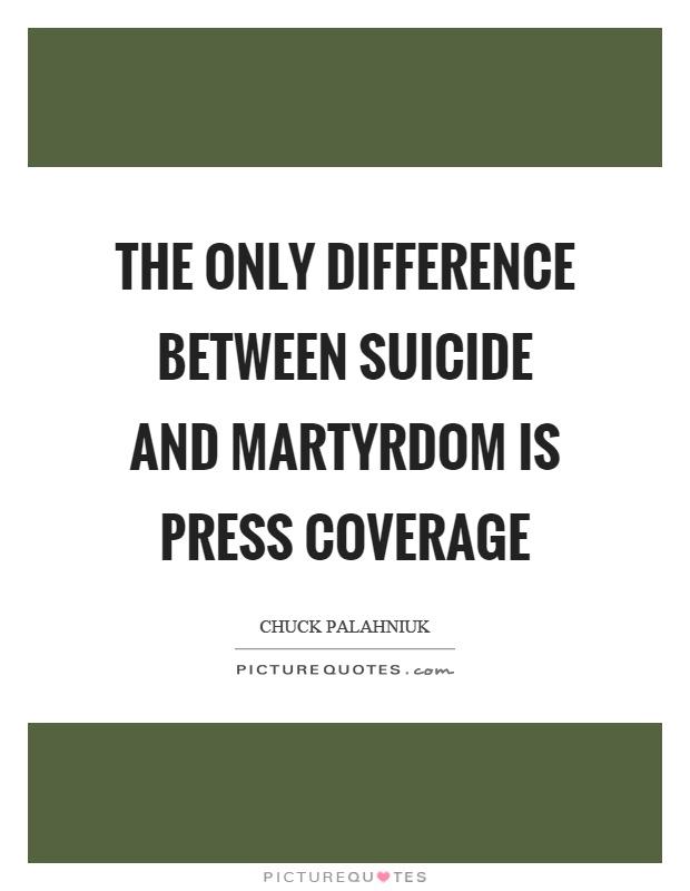 Press Coverage: Suicide Picture Quotes