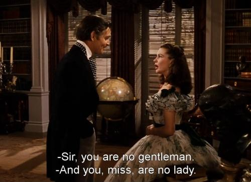Sir, you are no gentleman. And you, miss, are no lady Picture Quote #1