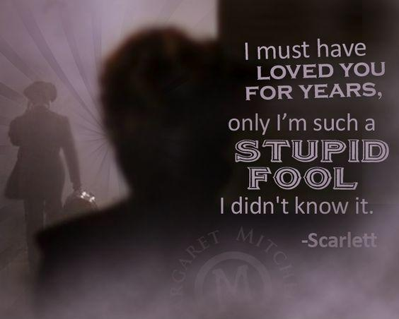 I must have loved you for years, only I'm such a stupid fool I didn't know it Picture Quote #1