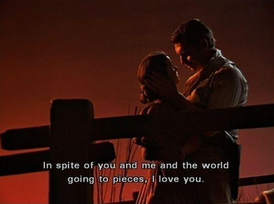 In spite of you and me and the world going to pieces, I love you Picture Quote #1