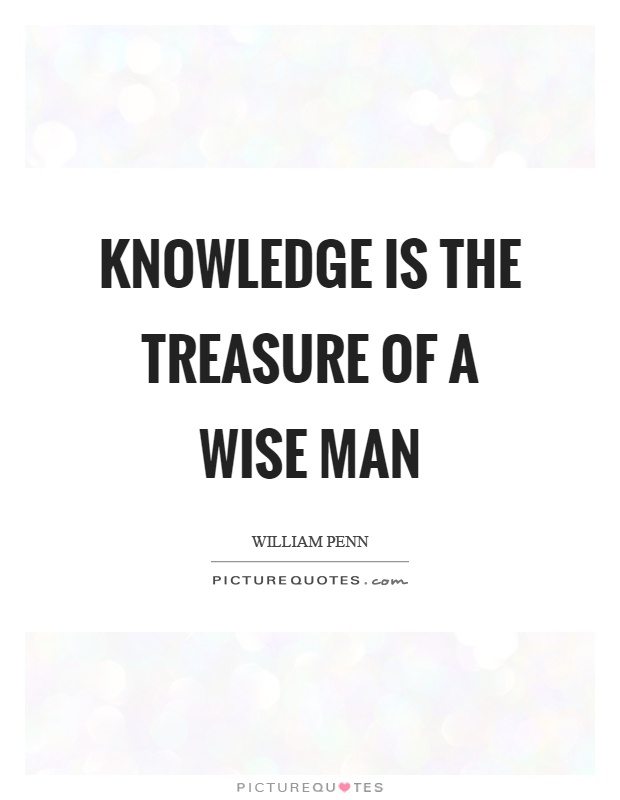 Knowledge is the treasure of a wise man Picture Quote #1