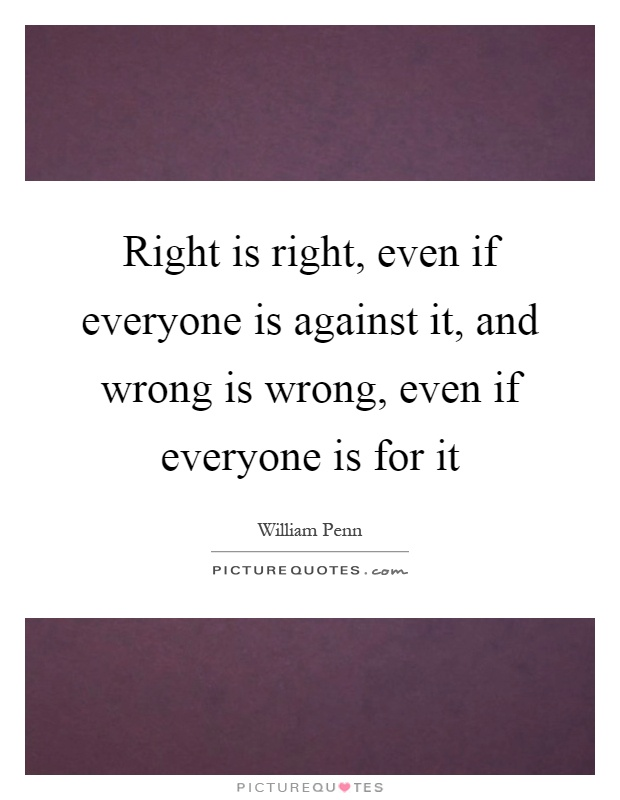 When Right is Wrong