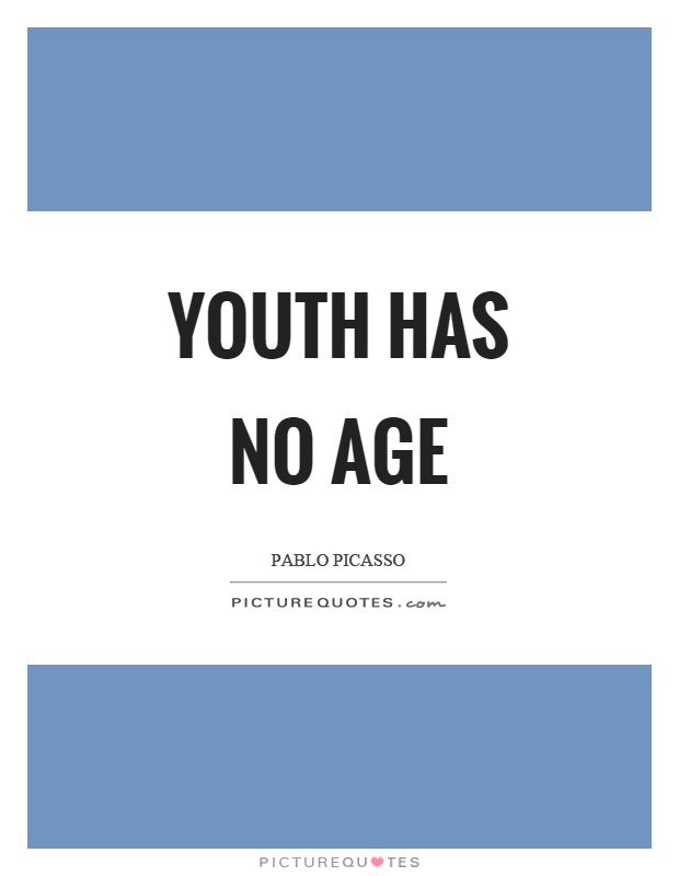 Youth has no age Picture Quote #1