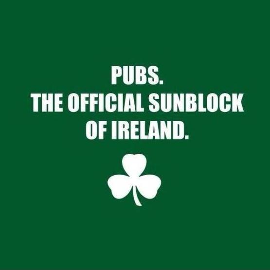 Pubs. The official sunblock of Ireland Picture Quote #1