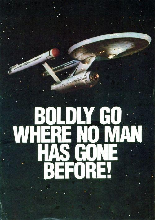 To boldly go where no man has gone before Picture Quote #1