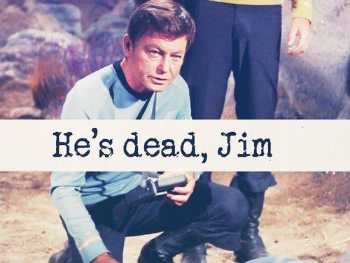 He's dead, Jim Picture Quote #1