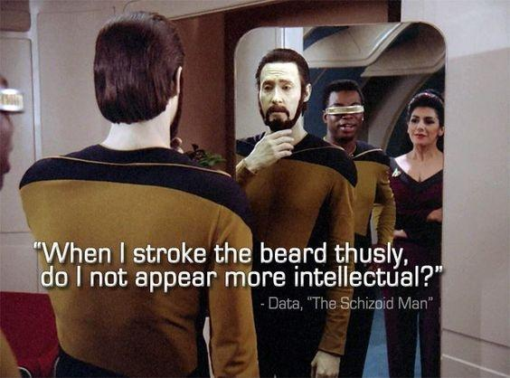 When I stroke the beard thusly, do I not appear more intellectual? Picture Quote #1