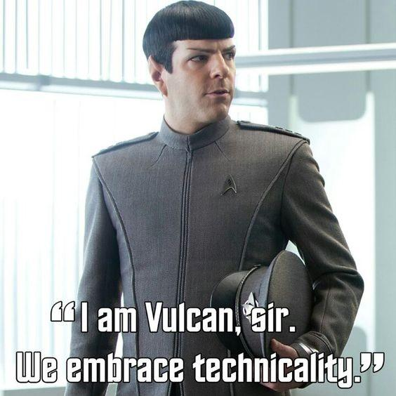 I am Vulcan, sir. We embrace technicality Picture Quote #1
