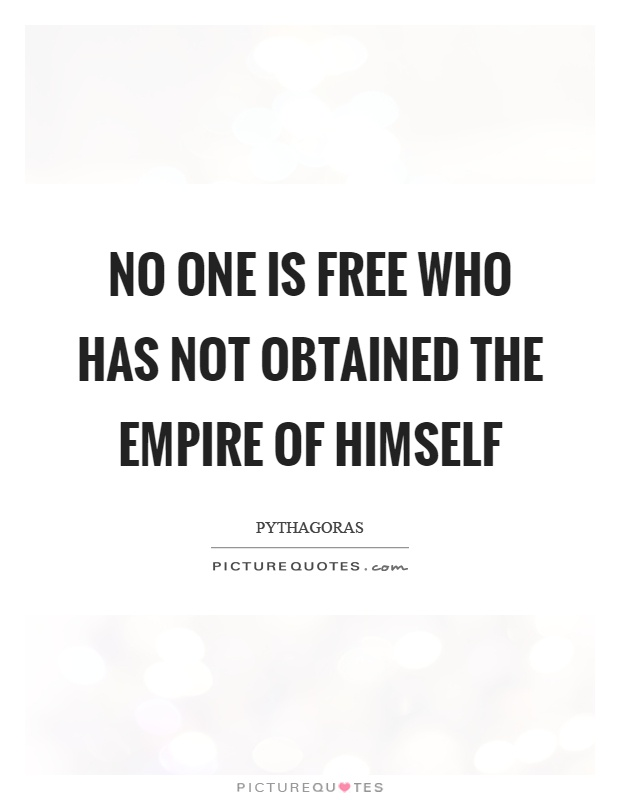 No one is free who has not obtained the empire of himself Picture Quote #1