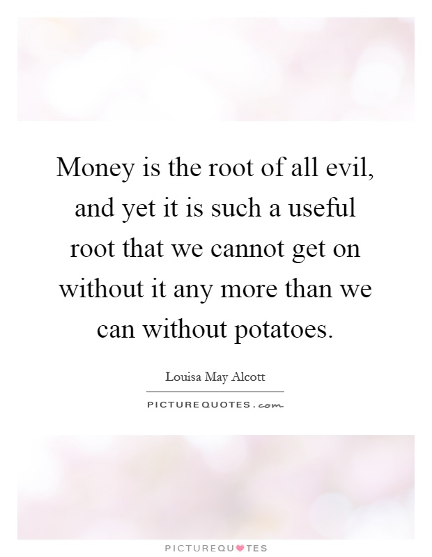 Money Is The Root Of All Evil Png: Money Is The Root Of All Evil Quotes & Sayings