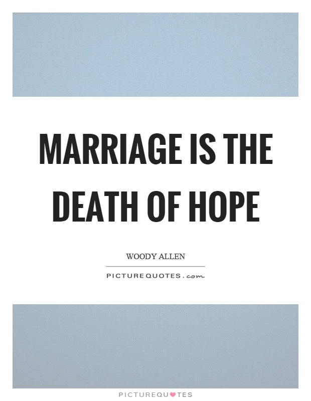 Marriage is the death of hope Picture Quote #1