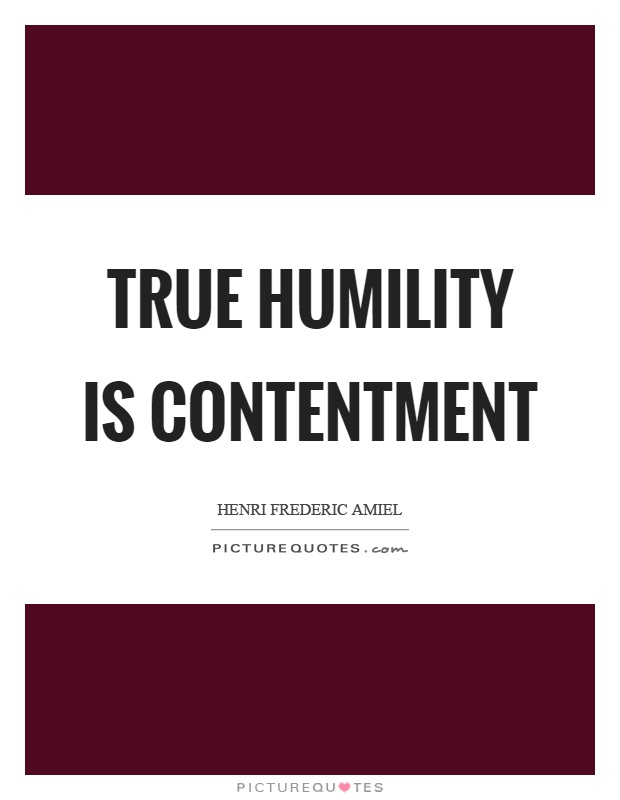 True humility is contentment Picture Quote #1